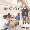 I'm So Fly ft. Sarkodie & Edem