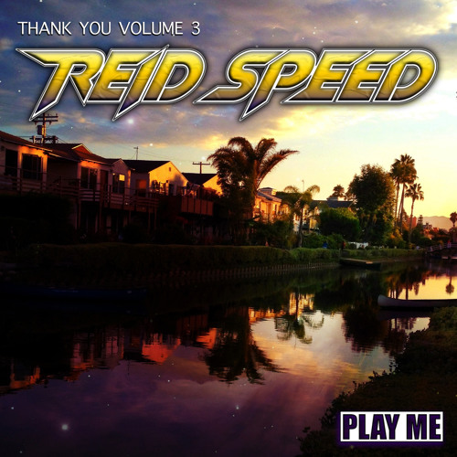 REID SPEED_ THANK YOU VOLUME 3