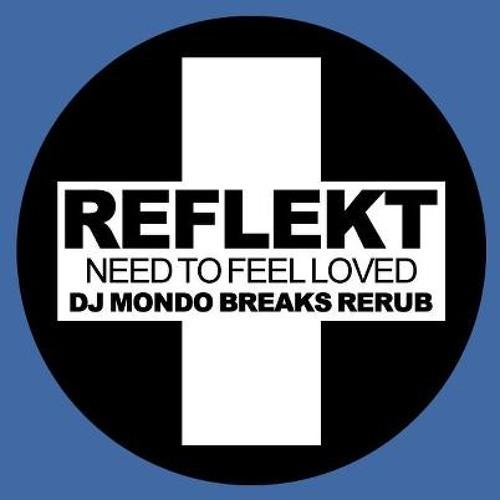 Need to Feel Love (DJ Mondo re-edit) - Reflekt (FREE DOWNLOAD)