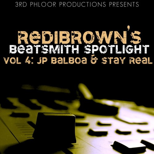 RediBrown's Beatsmith Spotlight Vol. 4 : JP Balboa & StayReal! Promo Sampler