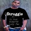 Struggle ft. Ys Yesir,Bishop700,Cuddy Mac