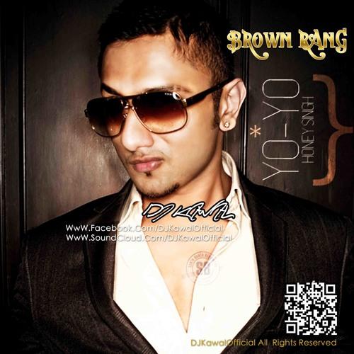 06-HONEY SINGH - BROWN RANG - (ELECTRO MIX) DJ KAWAL