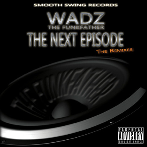 Dr Dre, Snoop & Nate Dogg - The Next Episode [Wadz G-Funk Remix]