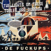 De Fuckups - The Lights On These Tables Are Rubbish