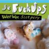 De Fuckups - Wee Wee Sleepers