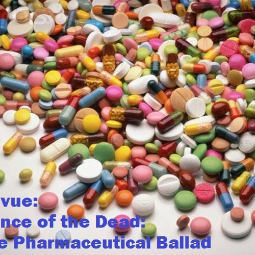 Dance of the Dead- The Pharmaceutical Ballad (Redeux) (produced by Linus Stubbs)