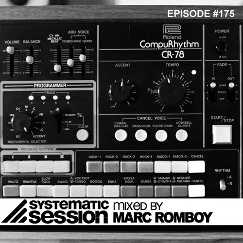 Systematic Session Episode 175 (Mixed by Marc Romboy)