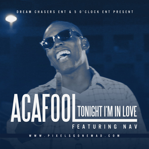 Acafool- Tonight I'm In Love feat Nav