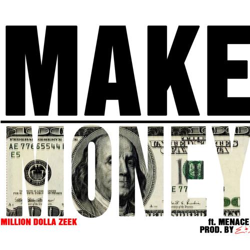 MillionDollaZeek - Make Money Feat. Menace