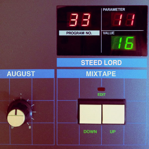 Steed Lord *August Mixtape*