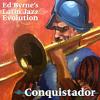 SalsaEntrance© PRESENTS: Ed Byrne's Latin Jazz Evolution - Conquistador