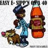 EASY E -SIPP'N PROD BY C FIRE DA RAMBLER