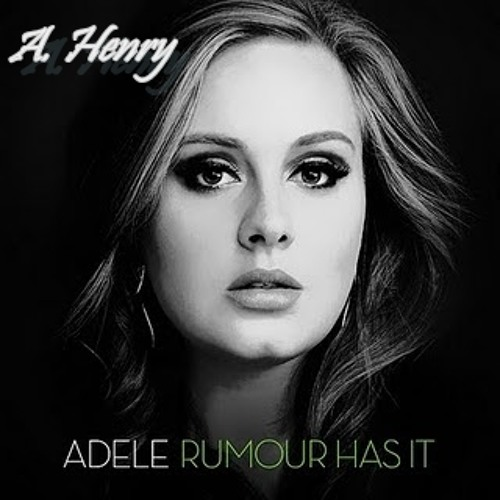 Adele - Rumour Has It (A.Henry Remix)