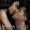 ABK feat. Gianna - Chica Loca (Electro latino remix)