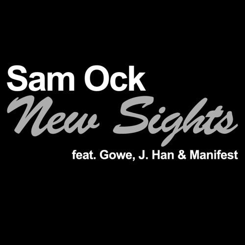 Sam Ock - New Sights (feat. Gowe, J. Han & Manifest)