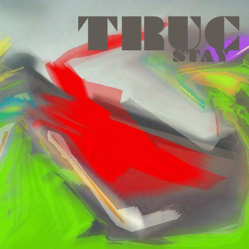 Truc - Stay