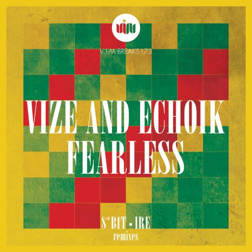 Vize & Echoik - Fearless (8*B1T Remix)