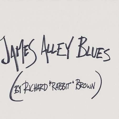 "James Alley Blues (by Richard ""Rabbit"" Brown)"