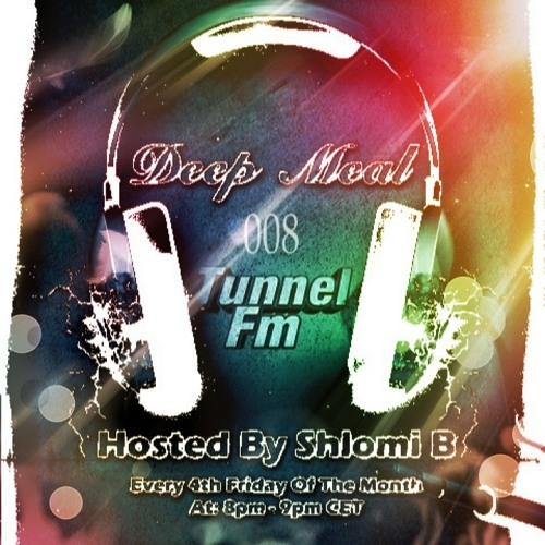 Shlomi B. 'Deep Meal' 008 Tunnel Fm August 2012