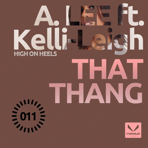 A. LEE feat. Kelli-Leigh (High On Heels) - That Thang (Mike La Funk Remix)