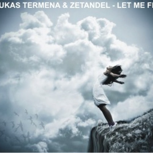 DEMO CUT: Lukas Termena & Zetandel - Let You Fly