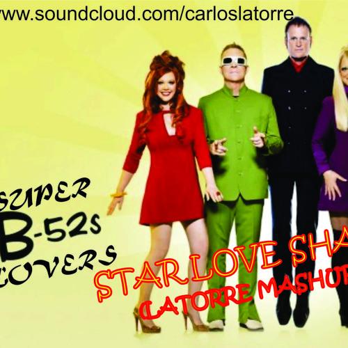 SuperB52 Lovers - Star love shack (Latorre's mash-up)