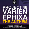 Project 46, Varien & Ephixa - The Anthem (1 Year Anniversary Free Download)