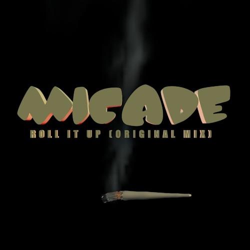 Micade - Roll it up (Original mix)