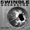 SWINDLE ORCHESTRA - Suck it dry