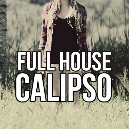 Full House - Calipso (Original Mix)