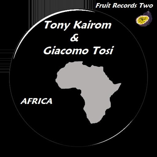 Tony Kairom & Giacomo Tosi - Africa <Fruit Records Two>P. 66 on top minimal beatport