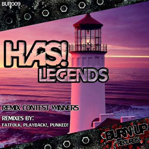 HAS! 'Legends' (FatFolk Remix) [Burn Up Records] OUT NOW