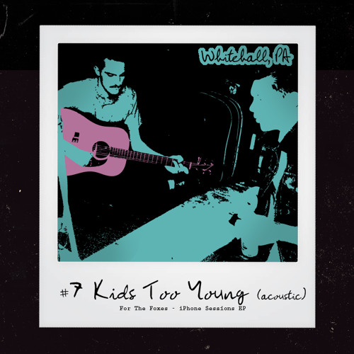 Kids Too Young (Acoustic)