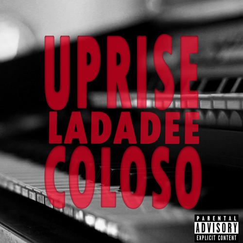 Uprise (ladadee) -Coloso