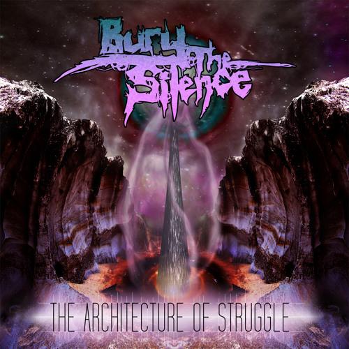 Bury the Silence - Architecture of Struggle