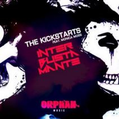 Inter Bustamante - The Kickstarts - Holly-J Remix [Out Now On Beatport    Orphan Music]