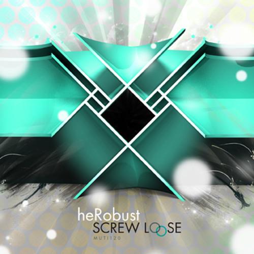 heRobust - Screw Loose Muti120