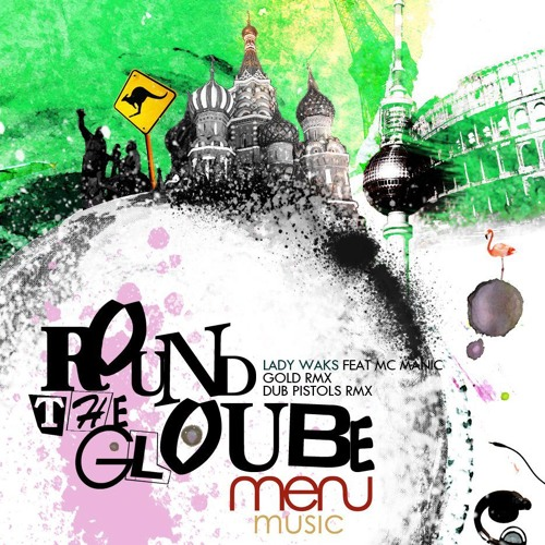 LADY WAKS - ROUND THE GLOBE - GOLD REMIX [MENU MUSIC]