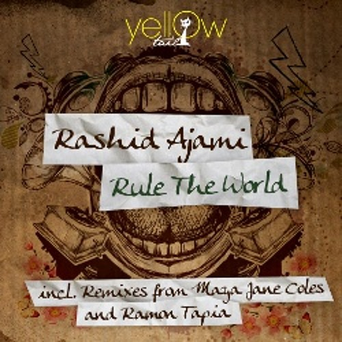 Rashid Ajami - Rule The World (Maya Jane Coles Remix)