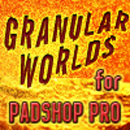 Granular Worlds - Demos for Soundset for Padshop Pro