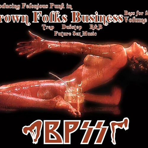 Grown Folks Business Vol. 1 (CLICK BUY FOR FREE DL)