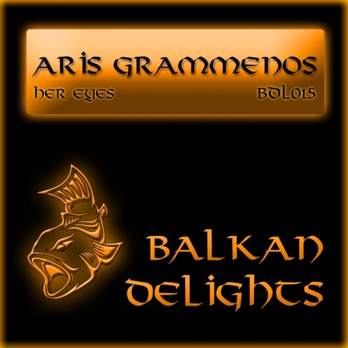 Aris Grammenos - Her Eyes (Matteo Monero Remix) - Balkan Delights Preview