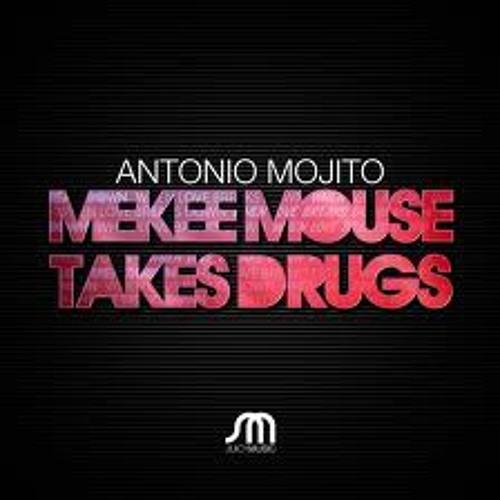 Antonio Mojito_Mekee Mouse Takes Drugs_(Remastered)