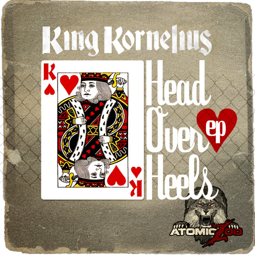 King Kornelius - Head Over Heels (Head Over Heels EP SEPT 3rd)