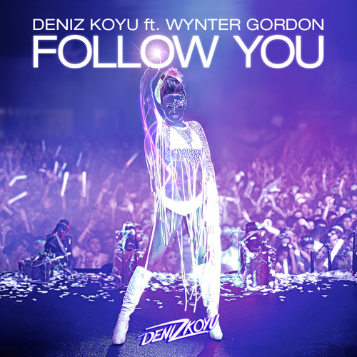 Deniz Koyu feat. Wynter Gordon - Follow You / at  Pete Tong Essential Selection 24-08-2012