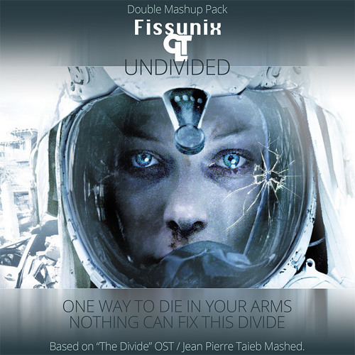"One way to die in your arms (from Fissunix/CLT ""Undivided"" Double Mashup Pack)"
