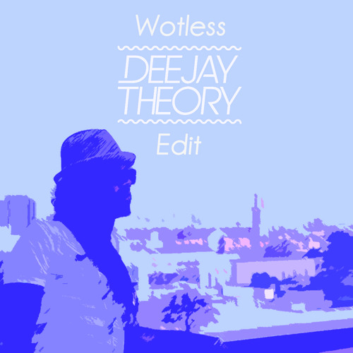 Kes The Band - Wotless (Deejay Theory edit)