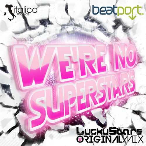 LuckyStars - We're No Superstars (Original Mix) [Italica Records]
