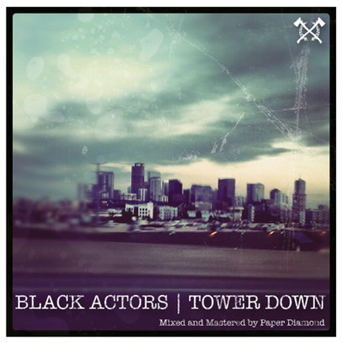 Black Actors- Tower Down