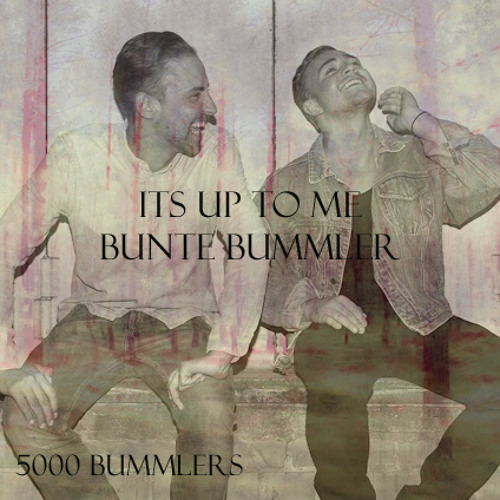 It`s up to me - Bunte Bummler